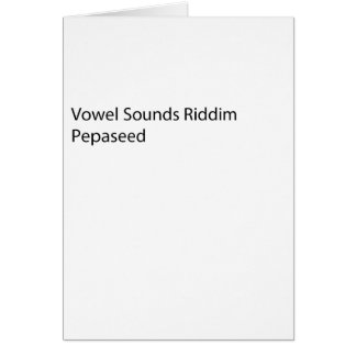 Vowel Sounds Riddim Pepaseed Card