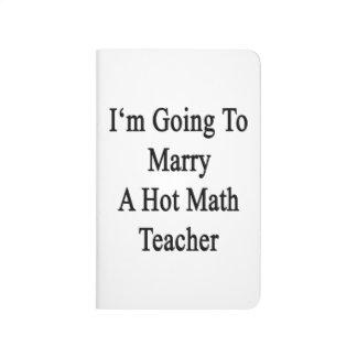 Voy a casar a un profesor de matemáticas caliente cuaderno grapado