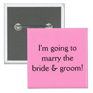 ¡Voy a casar la novia y al novio! Pin Cuadrado