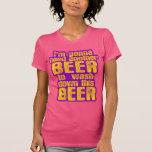 Voy a necesitar otra cerveza camiseta