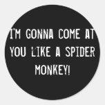¡Voy a venir en usted tengo gusto de un mono de Pegatina Redonda