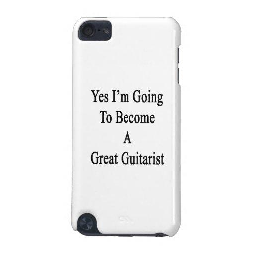 Voy sí a hacer un gran guitarrista
