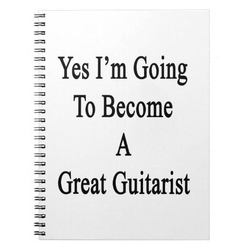 Voy sí a hacer un gran guitarrista cuaderno