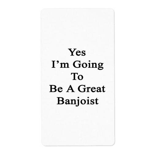 Voy sí a ser gran Banjoist Etiqueta De Envío