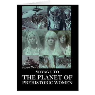 Voyage to the Planet of Prehistoric Women Gear Greeting Card