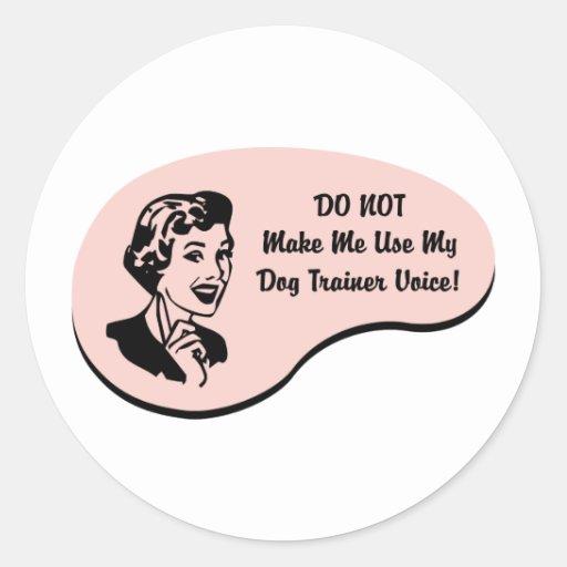 Voz del adiestrador de perros pegatinas redondas