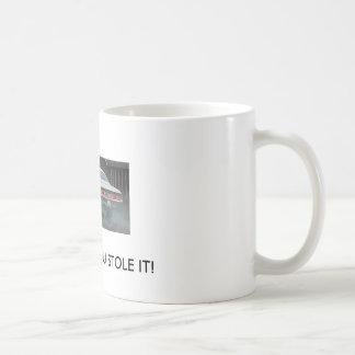 VP BURNOUT , DRIVE IT LIKE YOU STOLE IT! COFFEE MUG
