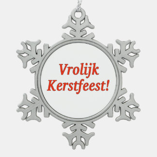 Vrolijk Kerstfeest! Merry Christmas in Dutch rf Snowflake Pewter Christmas Ornament