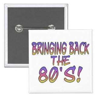 Vuelta de los años 80 pin cuadrado