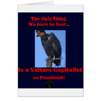 Vulture-Capitalist as POTUS?!? Greeting Card