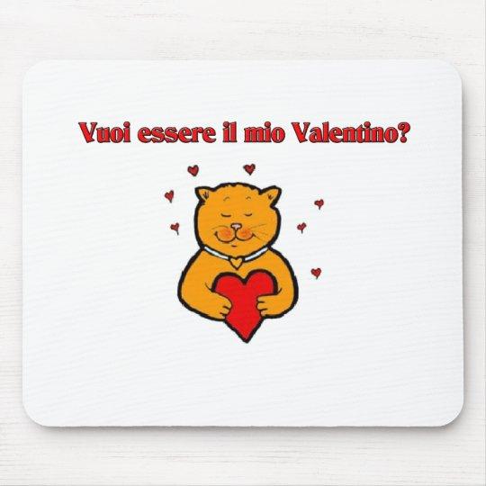 Vuoi essere il mio Valentino? Mouse Pad