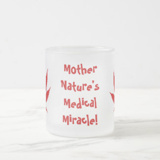 """W02 """"Mother Nature's Medical Miracle!"""" Mug"""