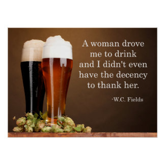 W.C. Fields Beer Quote Poster