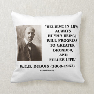 W.E.B. Du Bois Believe en progreso de la vida Almohada