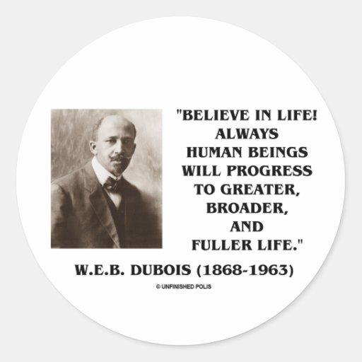 W.E.B. Du Bois Believe en progreso de la vida Pegatina Redonda