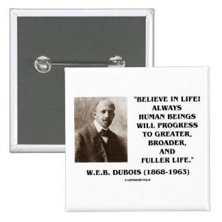 W.E.B. Du Bois Believe en progreso de la vida siem Pin Cuadrado