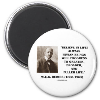 W.E.B. Du Bois Believe In Life Always Progress 2 Inch Round Magnet