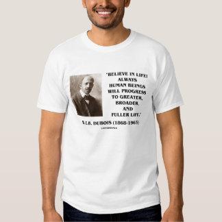 W.E.B. Dubois Believe In Life Progress Fuller Life T Shirt