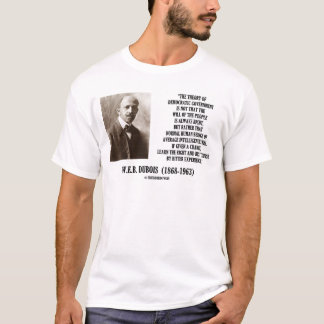 W.E.B. Dubois Theory Of Democratic Government T-Shirt