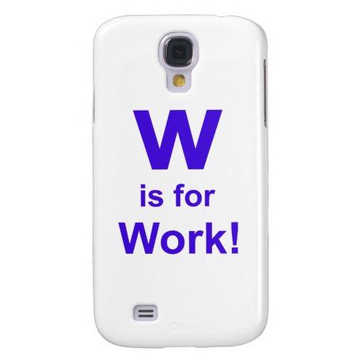 W está para el trabajo