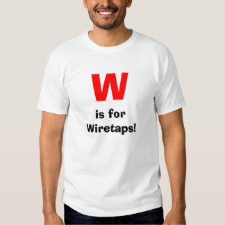 ¡W, está para las escuchas telefónicas! Remeras