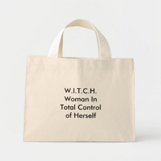 W.I.T.C.H.Woman In Total Control of Herself Mini Tote Bag