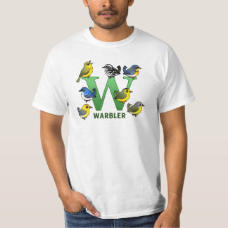 W is for Warbler T Shirt