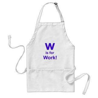 W is for Work Adult Apron