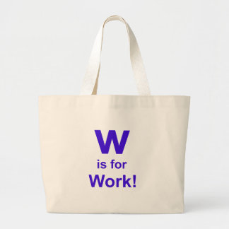 W is for Work Large Tote Bag