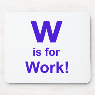 W is for Work Mouse Pad