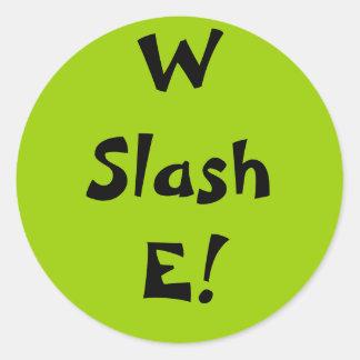 W Slash E! Classic Round Sticker
