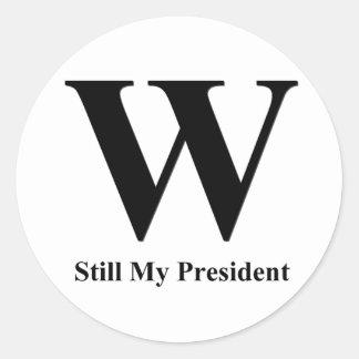 W Still My President Classic Round Sticker