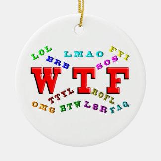 W T F and Computer Slang Ceramic Ornament