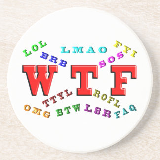 W T F and Computer Slang Coasters