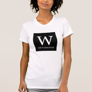 W- THE WARMONGER T-Shirt