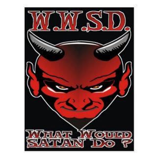 W.W.S.D. ¿Qué Satan haría? Tarjeta Postal