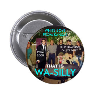 WA SILLY WHITE BOYS PINBACK BUTTON