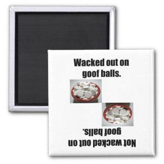 Wacked hacia fuera en bolas del Goof Imán Cuadrado