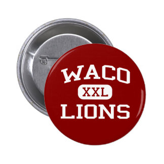 Waco - Lions - Waco High School - Waco Texas Button