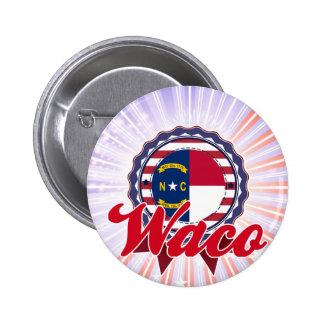 Waco, NC Buttons