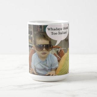 Waddaya think? Too Italian? 15 oz mug