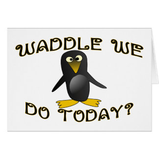 Waddle We Do Greeting Card