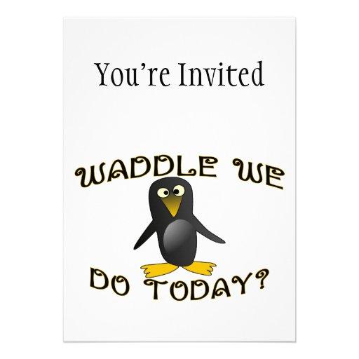 Waddle We Do Today Penguin Custom Invitation