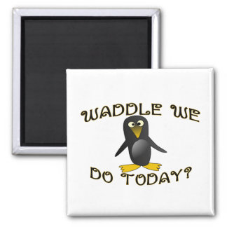 Waddle We Do Today Penguin Magnet