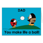 Waddles dad makes life a ball card