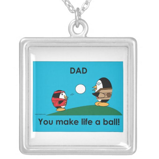 Waddles Dad Makes Life A Ball Necklace