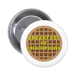Waffle_Breakfast Of Champions Pinback Button