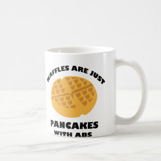 Waffles Are Just Pancakes With Abs Coffee Mug