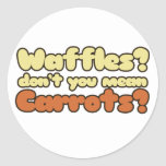 Waffles? Don't you mean carrots? Stickers