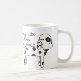 Wag Like you mean it Cup! Classic White Coffee Mug